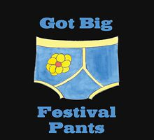 Big Festival Pants Unisex T-Shirt