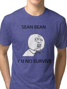 Sean Bean Y U NO Tri-blend T-Shirt