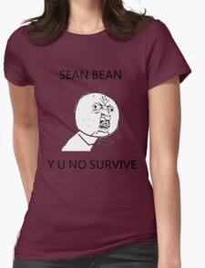 Sean Bean Y U NO Womens Fitted T-Shirt
