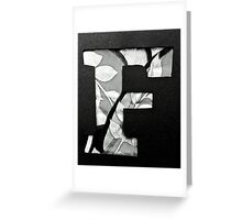 Letters of the alphabet  F Greeting Card