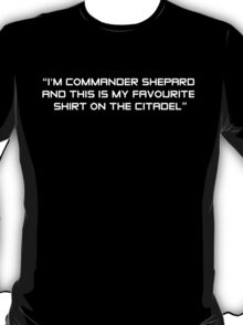 Favourite shirt on the citadel T-Shirt