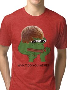 what do you mean? meme* Tri-blend T-Shirt