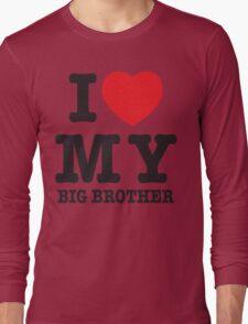 I love my big brother Long Sleeve T-Shirt