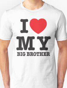 I love my big brother Unisex T-Shirt