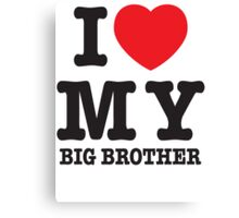 I love my big brother Canvas Print