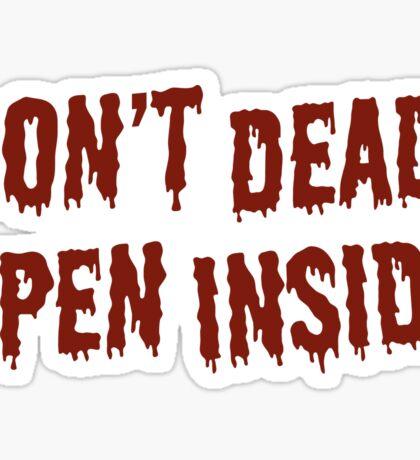 DON'T DEAD OPEN INSIDE Sticker