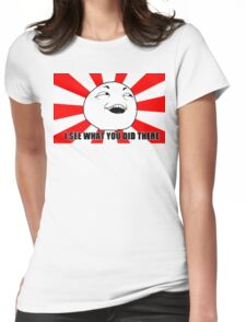 i see what you did there meme Womens Fitted T-Shirt