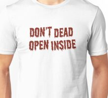 DON'T DEAD OPEN INSIDE Unisex T-Shirt