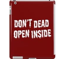 DON'T DEAD OPEN INSIDE - White iPad Case/Skin