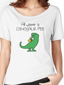 All Water Is Dinosaur Pee (T-Rex) Women's Relaxed Fit T-Shirt