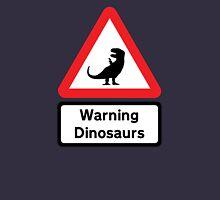 Warning: Dinosaurs (road sign) Unisex T-Shirt