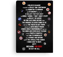 I do Geek Canvas Print