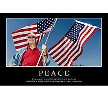 Peace: Inspirational Quote and Motivational Poster Photographic Print