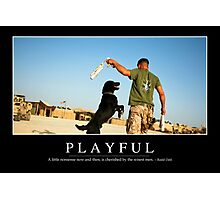 Playful: Inspirational Quote and Motivational Poster Photographic Print