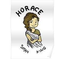 Horace: sassy king Poster