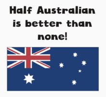 Half Australian Is Better Than None One Piece - Short Sleeve
