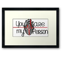 you're my person..Grey's anatomy Framed Print