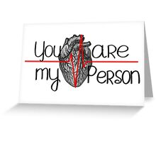 you're my person..Grey's anatomy Greeting Card