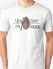 you're my person..Grey's anatomy T-Shirt