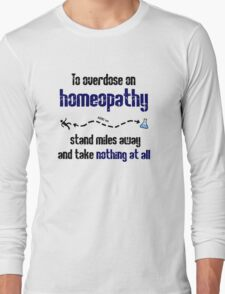 How to overdose on homeopathy Long Sleeve T-Shirt