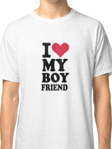 I love my boyfriend Classic T-Shirt