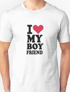 I love my boyfriend Unisex T-Shirt