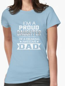 Proud Daughter Of A Freaking Awesome Dad T-Shirt