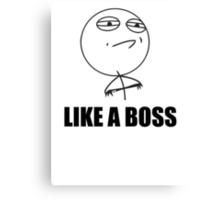 Like a Boss Meme Canvas Print