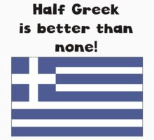 Half Greek Is Better Than None Baby Tee
