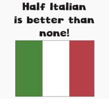 Half Italian Is Better Than None One Piece - Short Sleeve