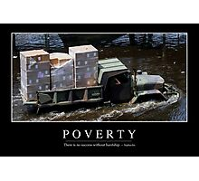 Poverty: Inspirational Quote and Motivational Poster Photographic Print