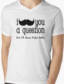 I Moustache You a Question Mens V-Neck T-Shirt