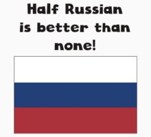 Half Russian Is Better Than None Kids Tee