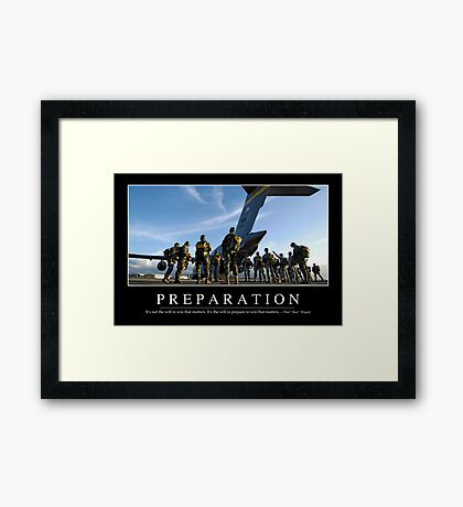 Preparation: Inspirational Quote and Motivational Poster Framed Print