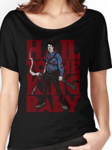 HAIL TO THE KING BABY Women's Relaxed Fit T-Shirt