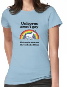 Unicorns aren't gay, well okay maybe some of them Womens Fitted T-Shirt