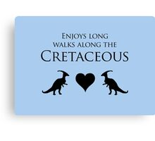 Enjoys Long Walks Along The Cretaceous Canvas Print
