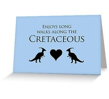 Enjoys Long Walks Along The Cretaceous Greeting Card
