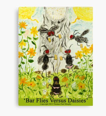 Bar Flies Versus Daisies Canvas Print