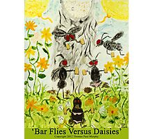 Bar Flies Versus Daisies Photographic Print