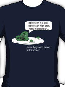Green Eggs and Hamlet T-Shirt