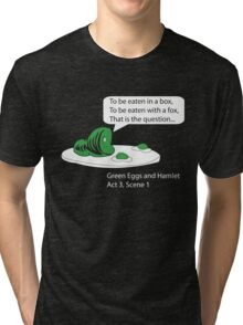 Green Eggs and Hamlet Tri-blend T-Shirt