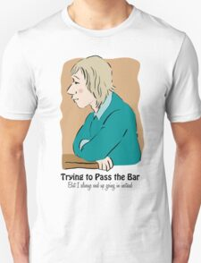 Trying to Pass the Bar Unisex T-Shirt
