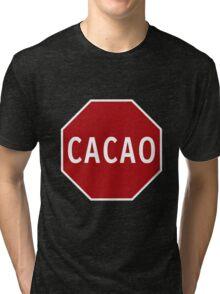 Cacao! Tri-blend T-Shirt