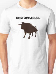 Unstoppabull (Unstoppable Bull) Unisex T-Shirt