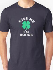 Kiss me, Im HODGE T-Shirt