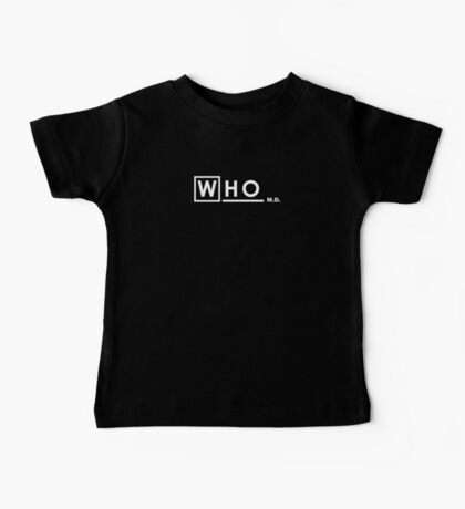 WHO M.D. Baby Tee