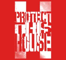 Protect This House by WhoDatNation