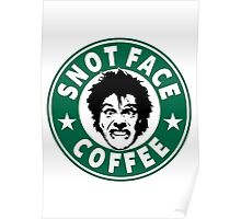 Snot Face Coffee Poster