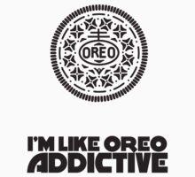 I'm Like Oreo Addictive by Maciej Siemiński
